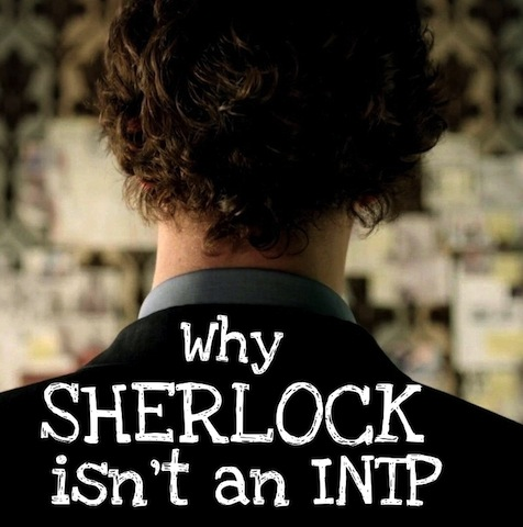 An examination of the idea that sherlock holmes is an intp character