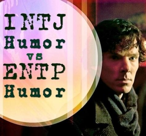 INTJ Humor vs ENTP Humor