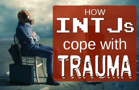How INTJs cope with Trauma